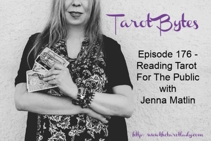 Tarot Bytes Episode 176: Reading Tarot for The Public with Jenna Matlin