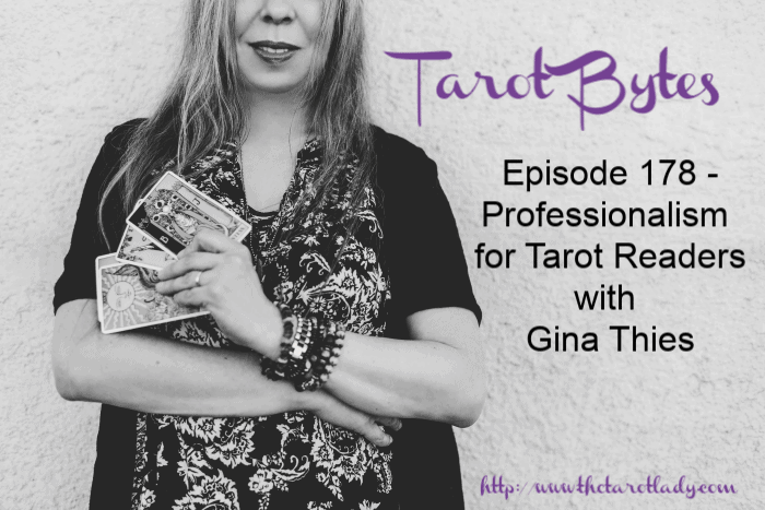 Tarot Bytes Episode 178: Professionalism for Tarot Readers with Gina Thies