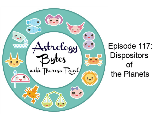 Astrology Bytes Episode 117: Dispositors of the Planets