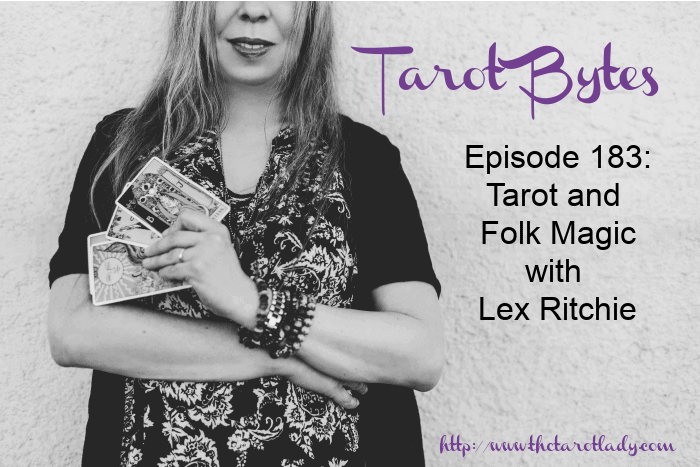 Tarot Bytes Episode 183: Tarot and Folk Magic with Lex Ritchie