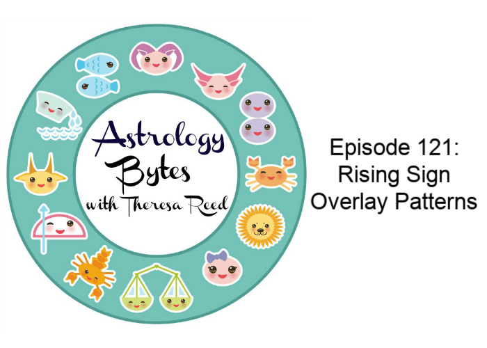 Astrology Bytes Episode 121 – Rising Sign Overlay Patterns